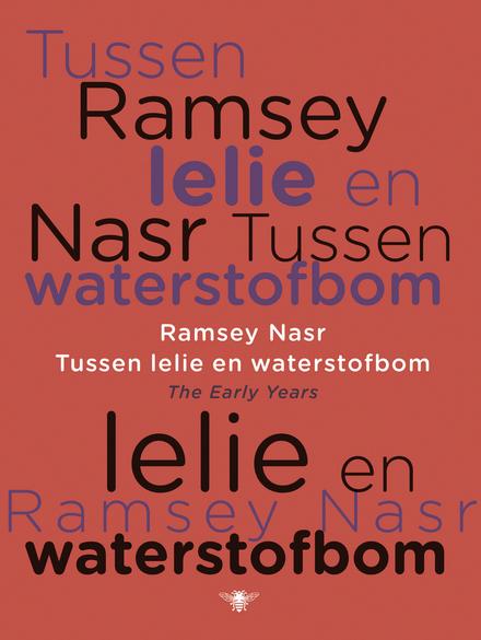 Tussen lelie en waterstofbom : the early years