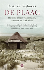 De plaag : het stille knagen van schrijvers, termieten en Zuid-Afrika