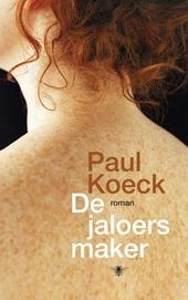 De jaloersmaker : roman