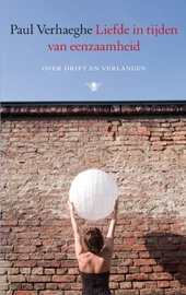 Liefde in tijden van eenzaamheid : over drift en verlangen