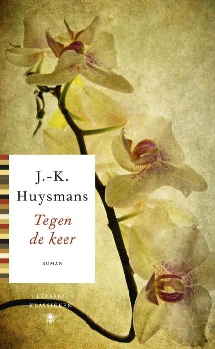 Tegen de keer / J.-K. Huysmans ; vert. en nawoord Jan Siebelink