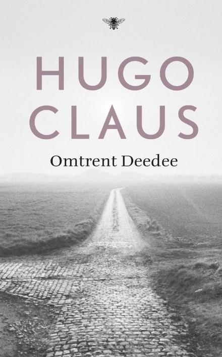 Omtrent Deedee : roman - Omtrent Deedee – Chaos, seksualiteit en geweld: een universele roman