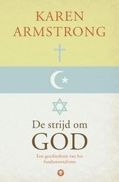 De strijd om God : een geschiedenis van het fundamentalisme