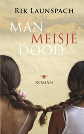 Man meisje dood : roman