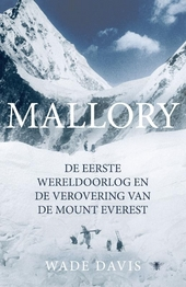 Mallory : de Eerste Wereldoorlog en de verovering van de Mount Everest