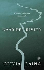 Naar de rivier : een reis onder het oppervlak