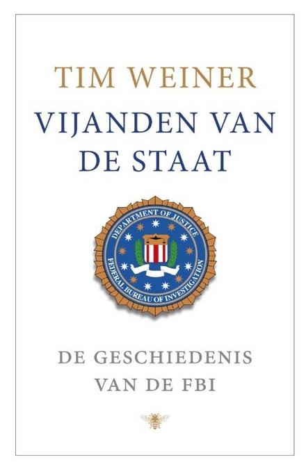 Vijanden van de staat : de geschiedenis van de FBI