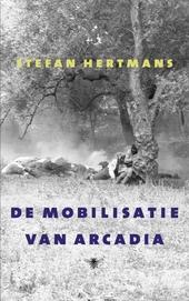 De mobilisatie van Arcadia : essays