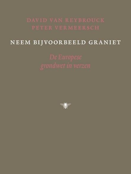 Neem bijvoorbeeld graniet : de Europese grondwet in verzen