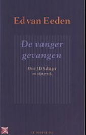 De vanger gevangen : over J.D. Salinger en zijn werk