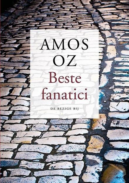 Beste fanatici : drie essays