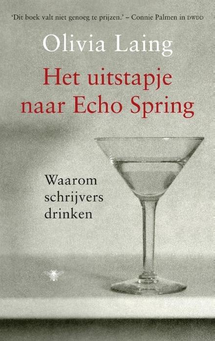 Het uitstapje naar Echo Spring : waarom schrijvers drinken