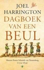 Dagboek van een beul : meester Frantz Schmidt van Neurenberg 1554-1634