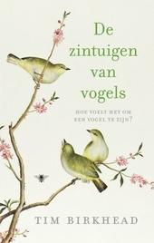 De zintuigen van vogels : hoe voelt het om een vogel te zijn?