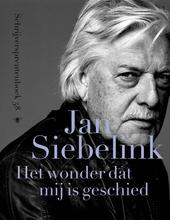 Jan Siebelink : het wonder dat mij is geschied