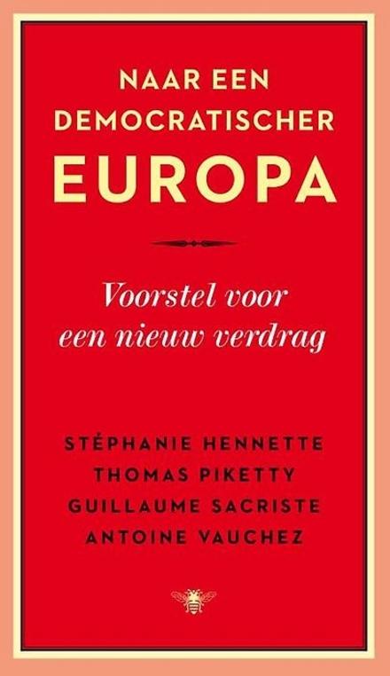 Naar een democratischer Europa : voorstel voor een nieuw verdrag