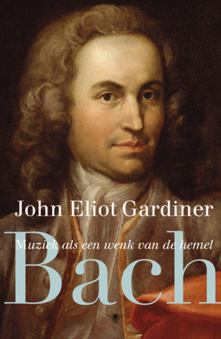 Bach : muziek als een wenk van de hemel