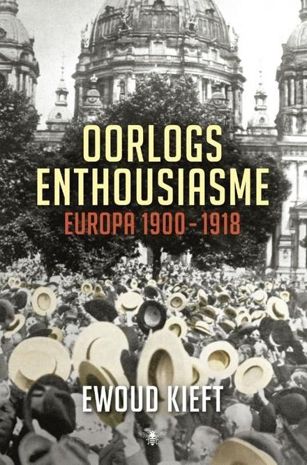 Oorlogsenthousiasme : Europa 1900-1918