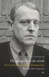 De zanger van de wrok : Willem Frederik Hermans