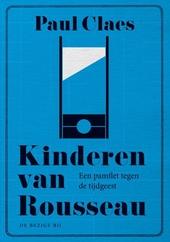 Kinderen van Rousseau : een pamflet tegen de tijdgeest