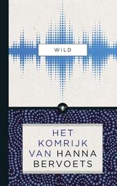Wild : het Komrijk van Hanna Bervoets