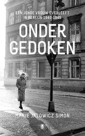 Ondergedoken : een jonge vrouw overleeft in Berlijn 1940-1945