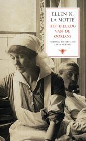 Het kielzog van de oorlog : het menselijk wrakhout van het slagveld, gezien door een Amerikaanse hospitaalverpleegster / Ellen N. La Motte ; inl. en vert. Erwin Mortier