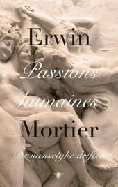 Passions humaines : de menselijke driften