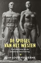 De spiegel van het Westen : het nazisme en de westerse beschaving