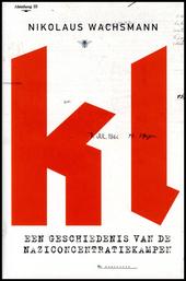 KL : een geschiedenis van de naziconcentratiekampen