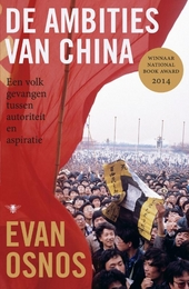 De ambities van China : een volk gevangen tussen autoriteit en aspiratie