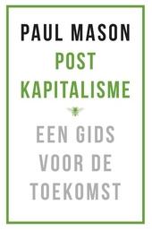 Postkapitalisme : een gids voor de toekomst