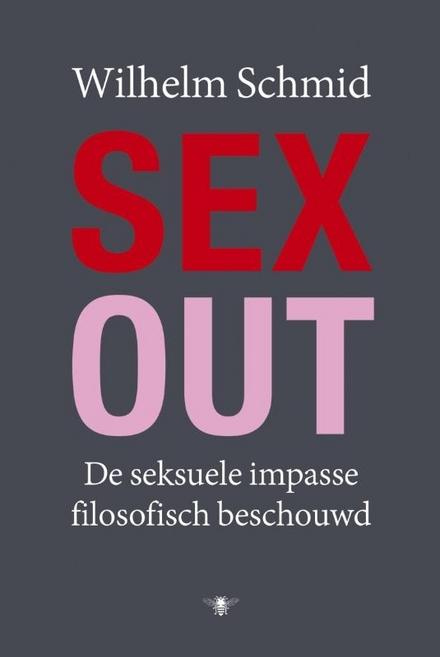 Sex-out : de seksuele impasse filosofisch beschouwd