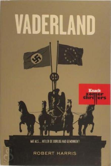 Vaderland : wat als ... Hitler de oorlog had gewonnen?