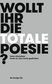 Wollt ihr die totale Poesie? : korte en zeer korte gedichten