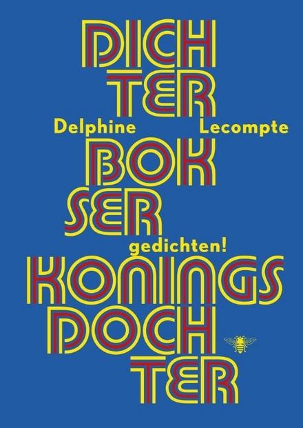 Dichter, bokser, koningsdochter : gedichten!