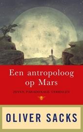 Een antropoloog op Mars : zeven paradoxale verhalen