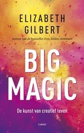 Big magic : de kunst van creatief leven
