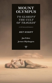 Mount Olympus : to glorify the cult of tragedy (a 24 hour performance) : het script
