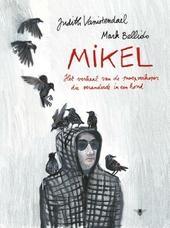 Mikel : het verhaal van de snoepverkoper die veranderde in een hond