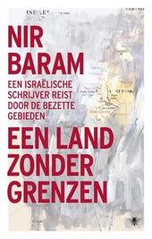 Een land zonder grenzen : een Israëlische schrijver reist door de bezette gebieden