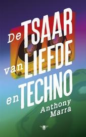 De tsaar van liefde en techno : verhalen