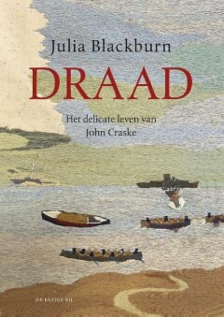 Draad : het delicate leven van John Craske