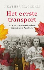 Het eerste transport : het waargebeurde verhaal van 999 meisjes in Auschwitz