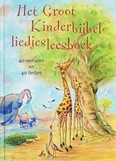 Het groot kinderbijbelliedjesleesboek : 40 verhalen en 40 liedjes