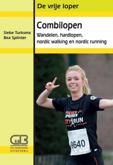 Combilopen : wandelen, hardlopen, nordic walking en nordic running