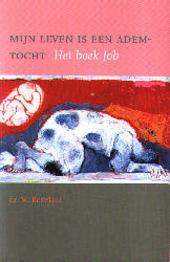 Mijn leven is een ademtocht : het boek Job