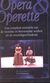 Opera & operette : een compleet overzicht van de mooiste en beroemdste werken uit de muziekgeschiedenis