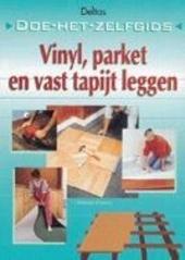 Vinyl, parket en vast tapijt leggen