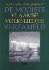 De mooiste Vlaamse volksliedjes verzameld